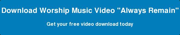 Download Worship Music Video