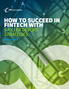 How to Succeed in FinTech with 5 Killer DevOps Strategies