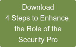 Download 4 Steps to Enhance  the Role of the Security Pro