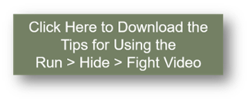 Tips for Using the Run Hide Fight Video