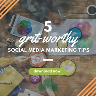 grit worthy social media marketing tips