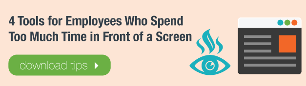 4 Tools for Employees Who Spend Too Much Time in Front of a Screen