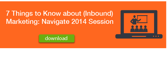 download-7-things-to-know-about-inbound-marketing-navigate-2014-session