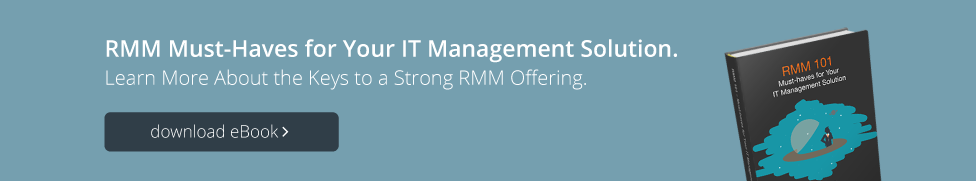 RMM 101: Must-haves for Your IT Management Solution