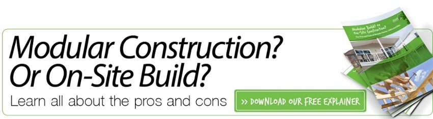 Modular construction? Or on-site build?