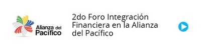 Second Forum on Financial Integration in the Pacific Alliance