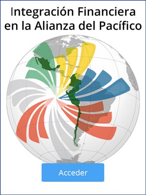 Descarga todas las presentaciones sobre Integración Financiera en la Alianza del Pacífico