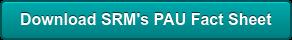 Download SRM's PAU Fact Sheet