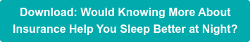 Download: Would Knowing More About  Insurance Help You Sleep Better at Night?