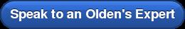 Speak to an Olden's Expert