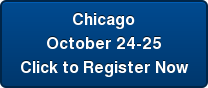 Chicago  October 24-25  Click to Register Now