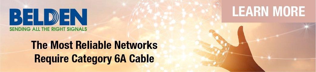 最可靠的网络需要6A类电缆