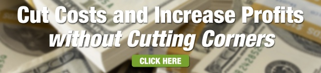 Cut Costs and Increase Profits without Cutting Corners