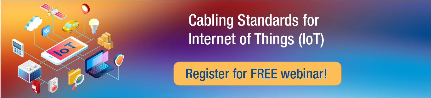 cabling standards for internet of things - iiot. Register for the free webinar