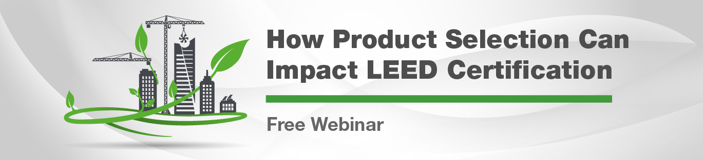 How Product Selection Can Impact LEED Certification CTA
