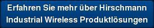 Erfahren Sie mehr über Hirschmann Industrial Wireless Produktlösungen