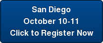 San Diego  October 10-11  Click to Register Now