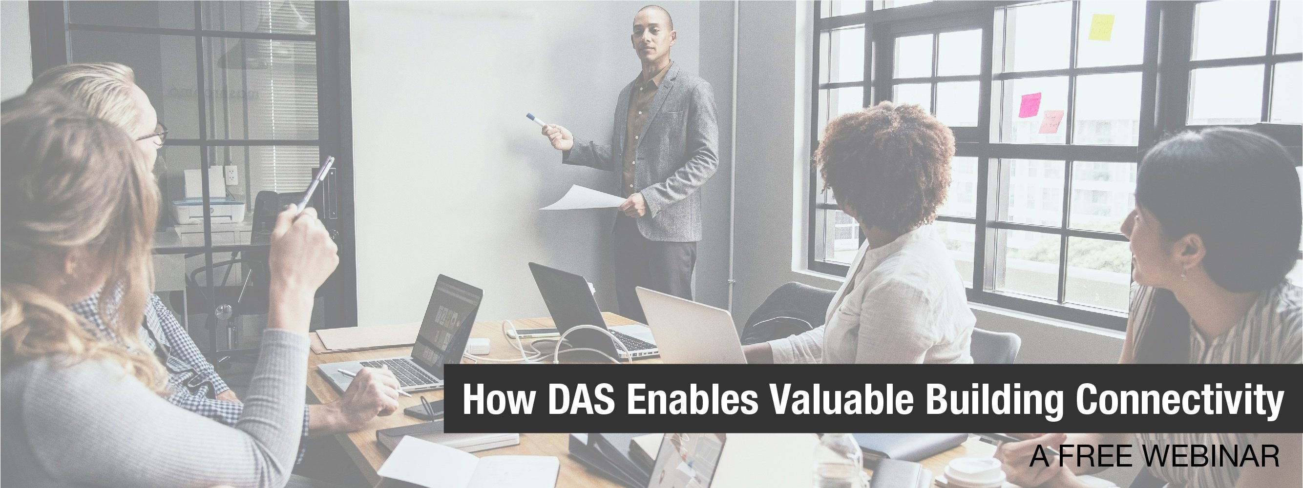 How DAS Enables Valuable Building Connectivity - A Free Webinar