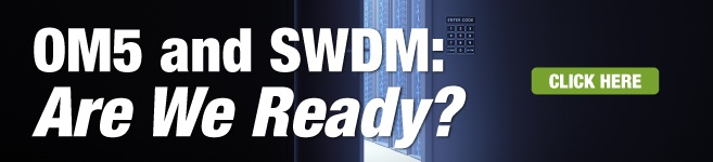 OM5 and SWDM: Are We Ready?