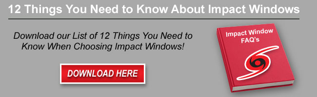 Impact Window FAQs