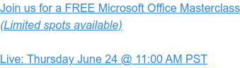 Sign up for Free webinar on June 24th MS Office: Productivity Tips, Tricks, and Shortcuts  That'll Blow You Away