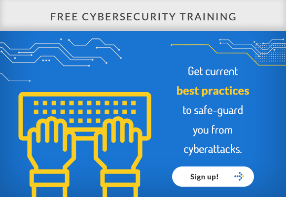 Free Cybersecurity Training - Get current best practices to safe-guard you from cyberattacks. Access now!