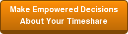 Make Empowered Decisions About Your Timeshare