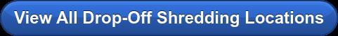 View All Drop-Off Shredding Locations