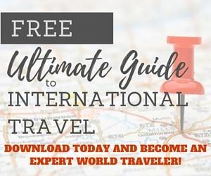 Download the FREE Ultimate Guide to International Travel