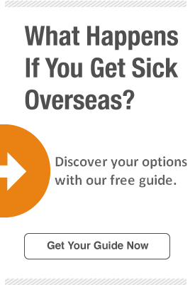What happens if you get sick overseas? Guarantee you have health coverage.
