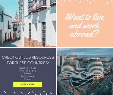Check out these job resources for working abroad in Switzerland, New Zealand, Spain, Singapore, and China