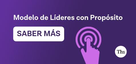 SABER MÁS SOBRE EL MODELO DE LÍDERES CON PROPÓSITO