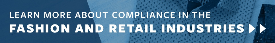 Learn more about compliance in the fashion and retail industries