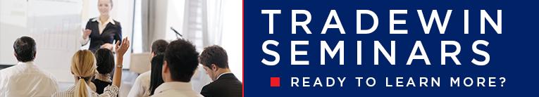 Tradewin Seminars: Ready to learn more?