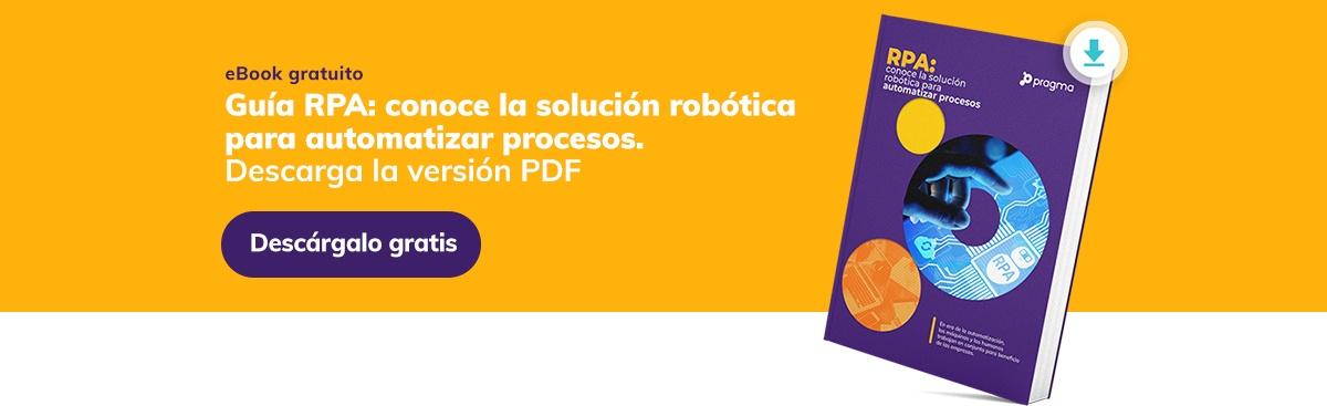Descarga la guía sobre RPA y conoce la solución robótica para automatizar procesos