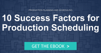 10 Success Factors for Production Scheduling