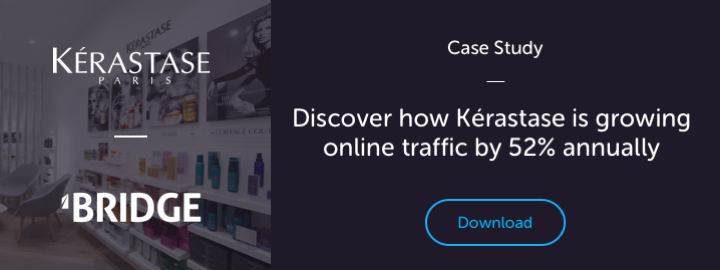 Download the Kérastase Case Study to discover how they grew online traffic by 52% annually
