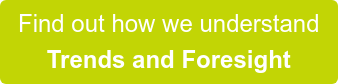 Find out how we understand Trends and Foresight
