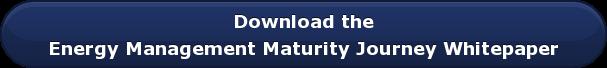 Download the Energy Management Maturity JourneyWhitepaper