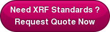 Need XRF Standards ? Request Quote Now
