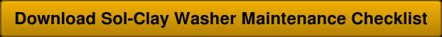 Download Sol-Clay Washer Maintenance Checklist