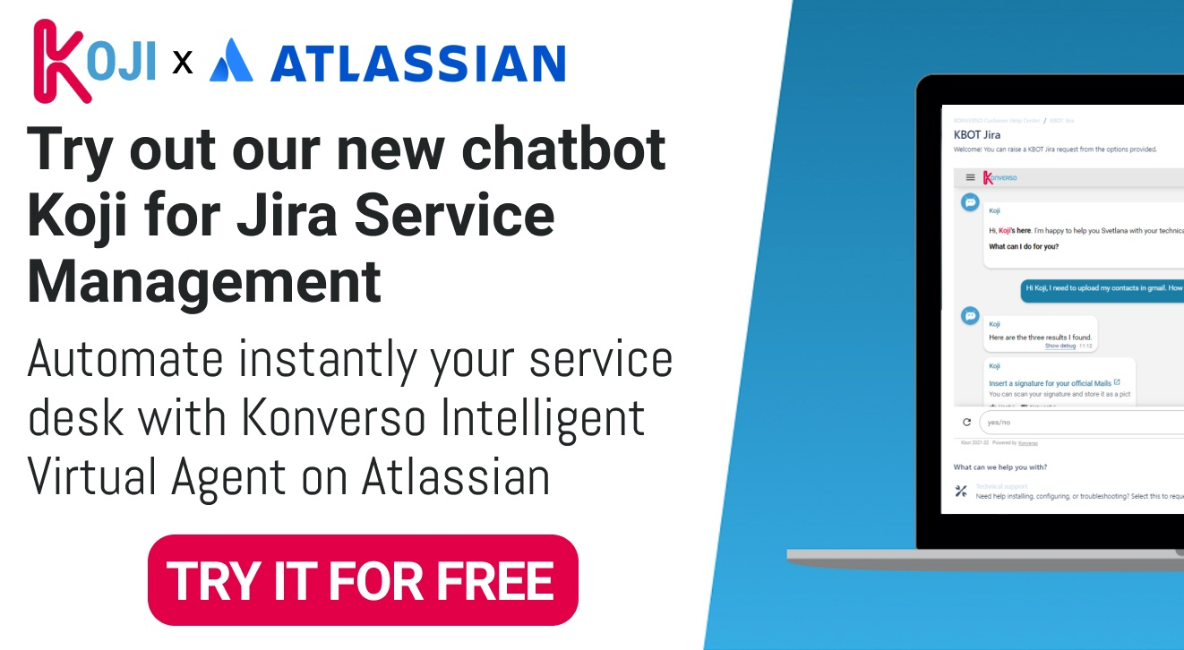 Try our new chatbot Koji for Jira Service Management