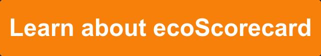 Learn about ecoScorecard