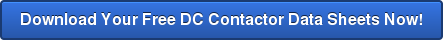 Download Your Free DC Contactor Data Sheets Now!