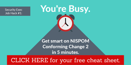 FREE Download - NISPOM Conforming Change 2 Cheat Sheet