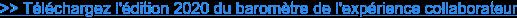 >> Téléchargez l'édition 2020 du baromètre de l'expérience collaborateur