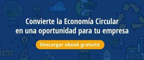 Descarga el ebook Convierte la Economía Circular en una oportunidad  para tu empresa