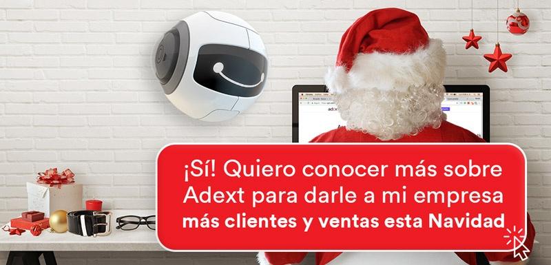 ¡Sí! Quiero conocer más sobre Adext para darle a mi empresa más clientes y más ventas esta Navidad