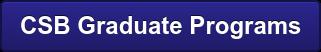 CSB Graduate Programs