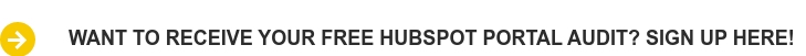 Want to receive your FREE Hubspot portal audit? sign up here!